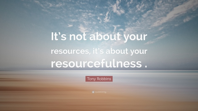 1719626-Tony-Robbins-Quote-It-s-not-about-your-resources-it-s-about-your